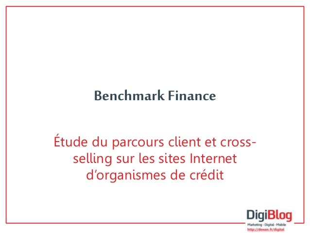 Benchmark Finance  Étude du parcours client et cross-selling  sur les sites Internet  d'organismes de crédit