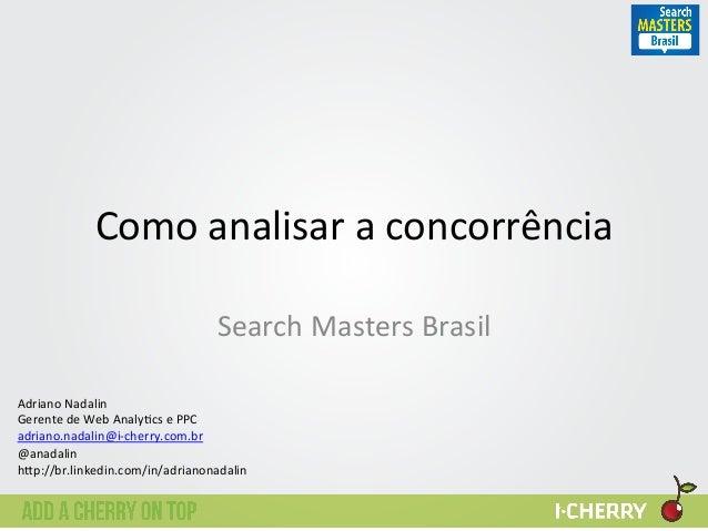 Como  analisar  a  concorrência   Search  Masters  Brasil   Adriano  Nadalin   Gerente  de  Web  A...