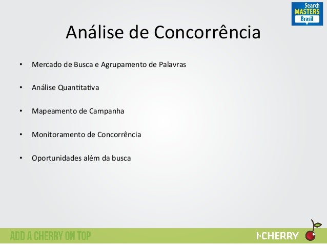 Análise  de  Concorrência   • Mercado  de  Busca  e  Agrupamento  de  Palavras   • Análise  Quan:t...