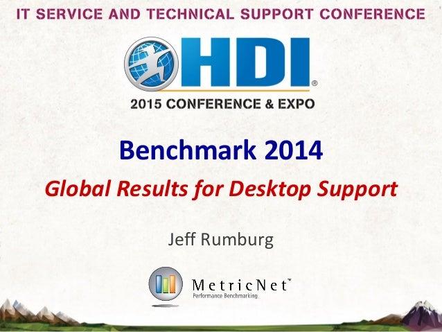 Benchmark 2014 Global Results for Desktop Support Jeff Rumburg
