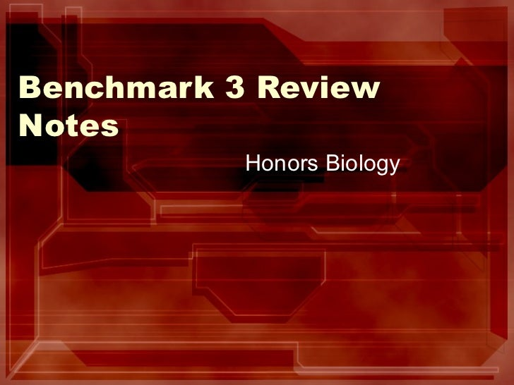 Benchmark 3 ReviewNotes           Honors Biology