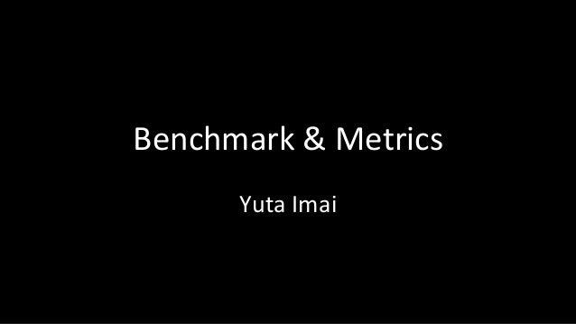 Benchmark&Metrics YutaImai