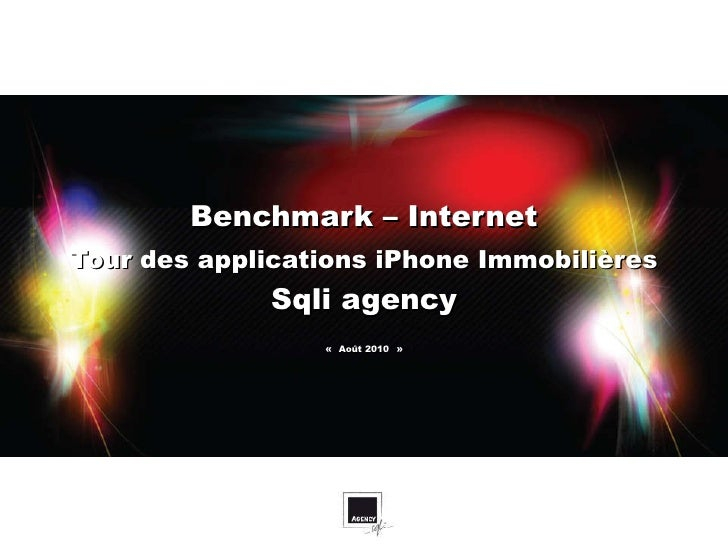 Benchmark – Internet   Tour des applications iPhone Immobilières   Sqli agency «   Août 2010   »