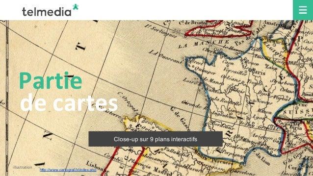 Partie de cartes Close-up sur 9 plans interactifs illustration : http://www.cartograf.fr/index.php
