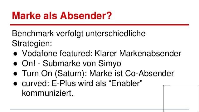 Marke als Absender? Benchmark verfolgt unterschiedliche Strategien: ● Vodafone featured: Klarer Markenabsender ● On! - Sub...
