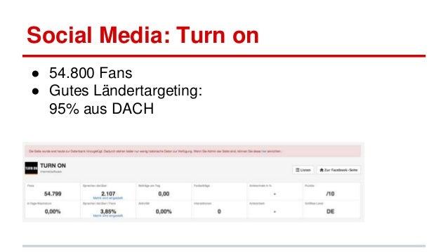 Social Media: Turn on ● 54.800 Fans ● Gutes Ländertargeting: 95% aus DACH