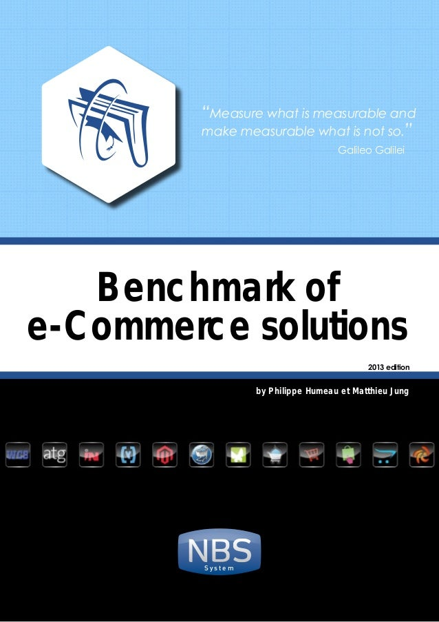 """""""Measure what is measurable and make measurable what is not so.""""  Galileo Galilei  Benchmark of e-Commerce solutions ..."""