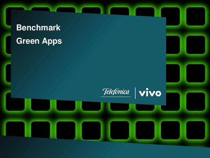 BenchmarkGreen Apps        Divisão de Sustentabilidade        Telefônica I Vivo