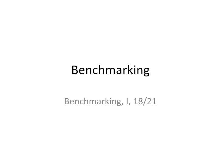Benchmarking  Benchmarking, I, 18/21