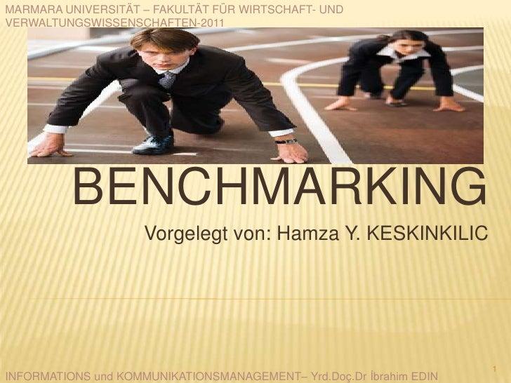MARMARA UNIVERSITÄT – FAKULTÄT FÜR WIRTSCHAFT- UNDVERWALTUNGSWISSENSCHAFTEN-2011          BENCHMARKING                    ...