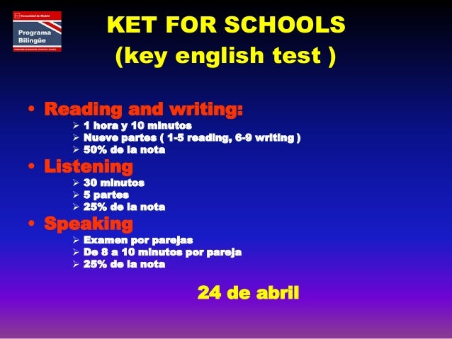PET FOR SCHOOLS (preliminary english test ) • Reading and writing:  1 hora y 30 minutos  Nueve partes ( 1-5 reading, 6-8...