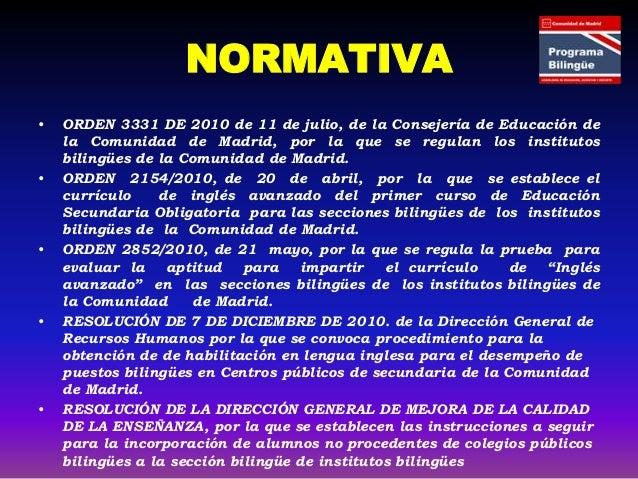 ORGANIZACIÓN DE LAS ENSEÑANZAS • Desde el inicio del programa, cada instituto bilingüe organizará sus enseñanzas en dos mo...