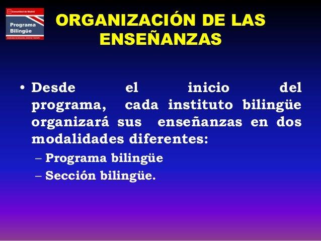 PROGRAMA BILINGÜE • Grupos flexibles según la competencia lingúística • Cinco horas semanales de lengua inglesa • Se puede...