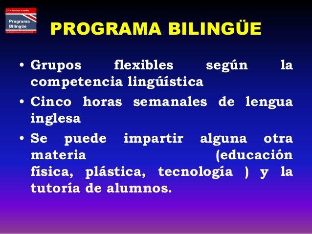 SECCIÓN LINGÜÍSTICA • Se impartirá inglés los cinco días de la semana, a razón de una hora de clase diaria. Los contenidos...