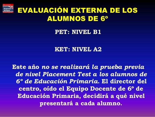 Resultados de la pruebas  El colegio no decide que alumno va a la sección lingüística y cual va al programa bilingüe  Lo...