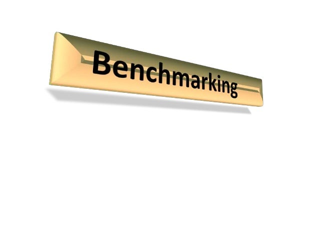 BenchMarking-1 Definition • Standard, or a set of standards, used as a point of reference for evaluating performance or le...