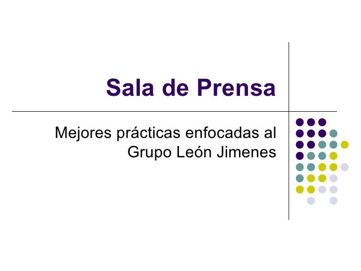 Sala de Prensa Mejores prácticas enfocadas al Grupo León Jimenes