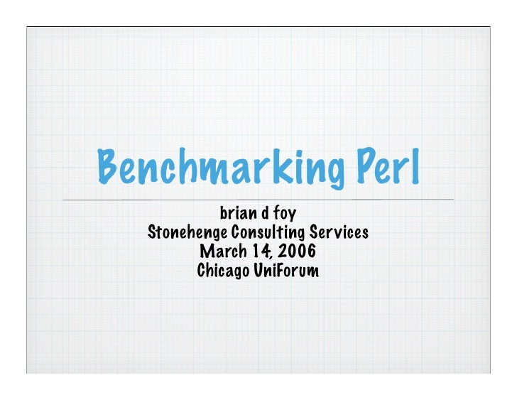 Benchmarking Perl (Chicago UniForum 2006)
