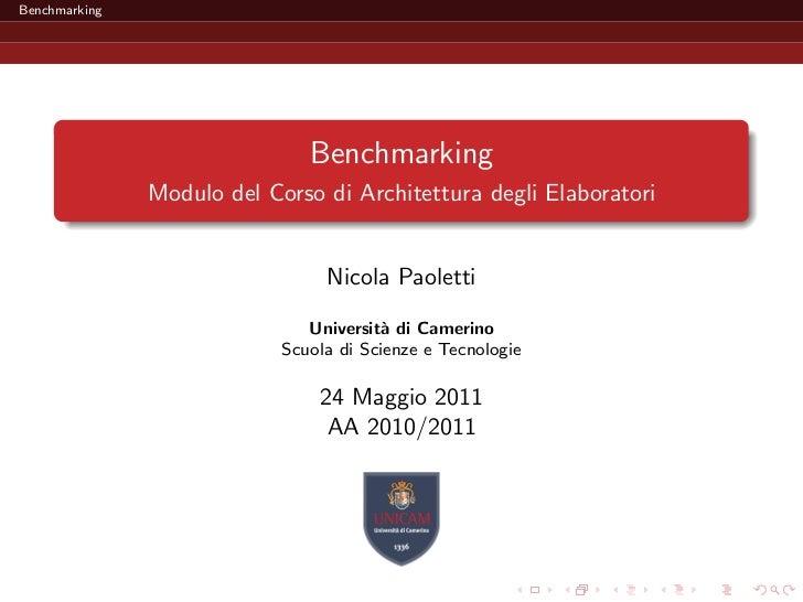 Benchmarking                               Benchmarking               Modulo del Corso di Architettura degli Elaboratori  ...