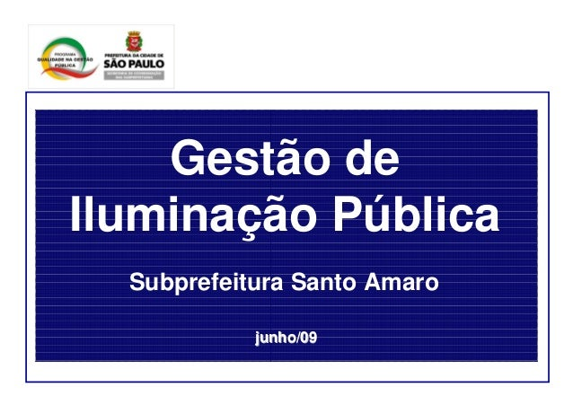 junho/09junho/09 Gestão de Iluminação Pública Subprefeitura Santo Amaro