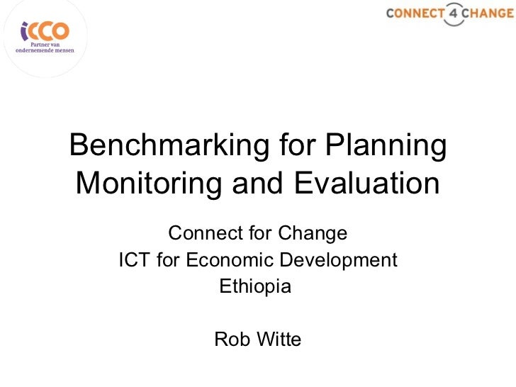 Benchmarking for Planning Monitoring and Evaluation Connect for Change ICT for Economic Development Ethiopia  Rob Witte
