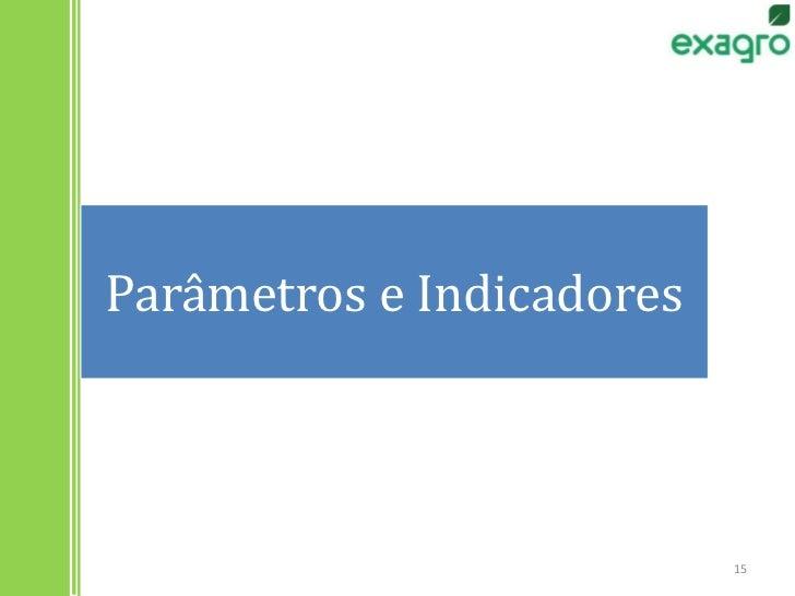 15<br />Parâmetros e Indicadores<br />