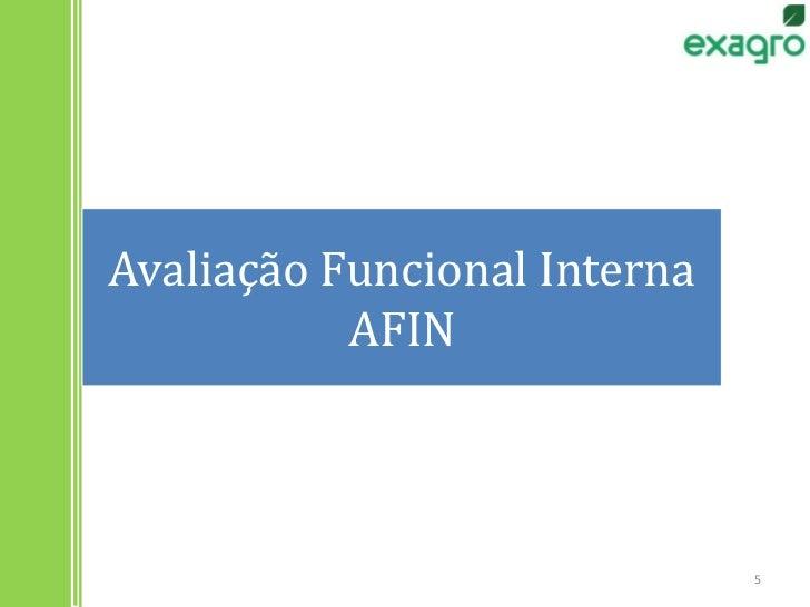 5<br />Avaliação Funcional InternaAFIN<br />