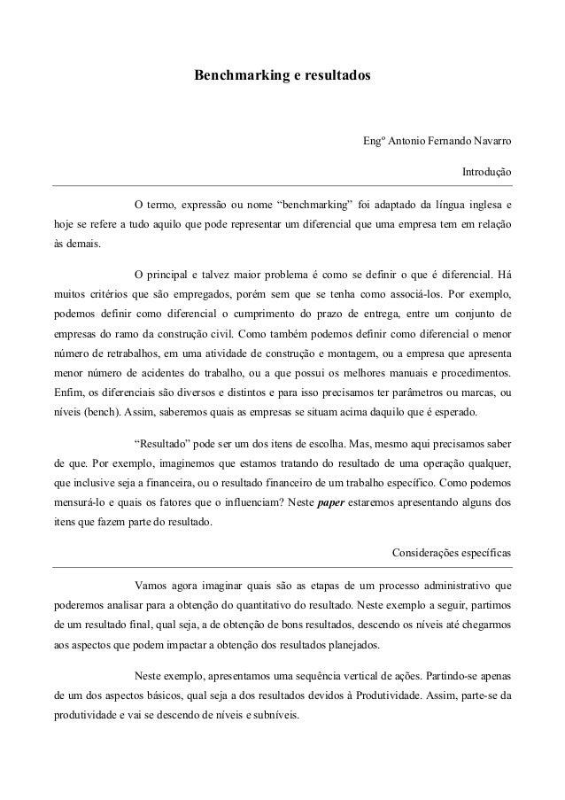 """Benchmarking e resultados  Engº Antonio Fernando Navarro Introdução O termo, expressão ou nome """"benchmarking"""" foi adaptado..."""