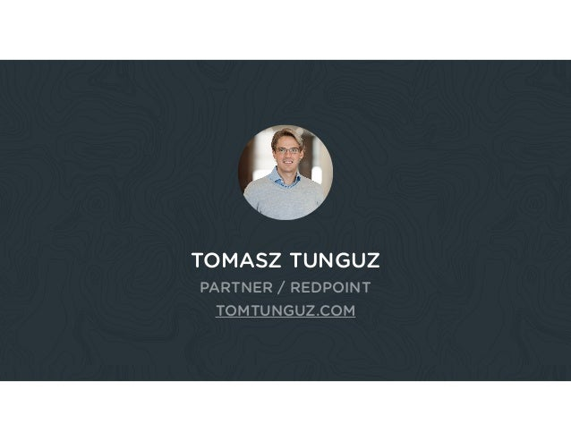 TOMASZ TUNGUZ PARTNER / REDPOINT TOMTUNGUZ.COM