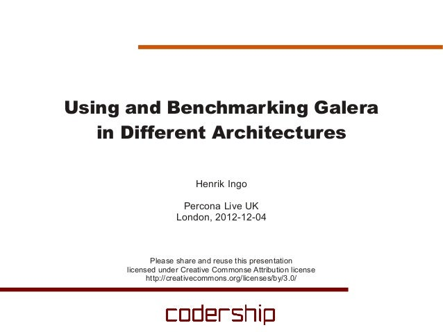 Using and Benchmarking Galera   in Different Architectures                       Henrik Ingo                   Percona Liv...