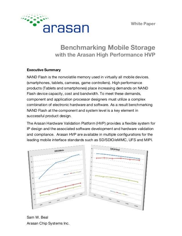 White Paper Benchmarking Mobile Storage with the Arasan High Performance HVP Sam W. Beal Arasan Chip Systems Inc. Executiv...