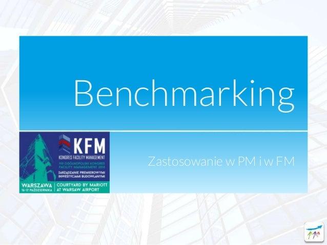 Benchmarking Zastosowanie w PM i w FM