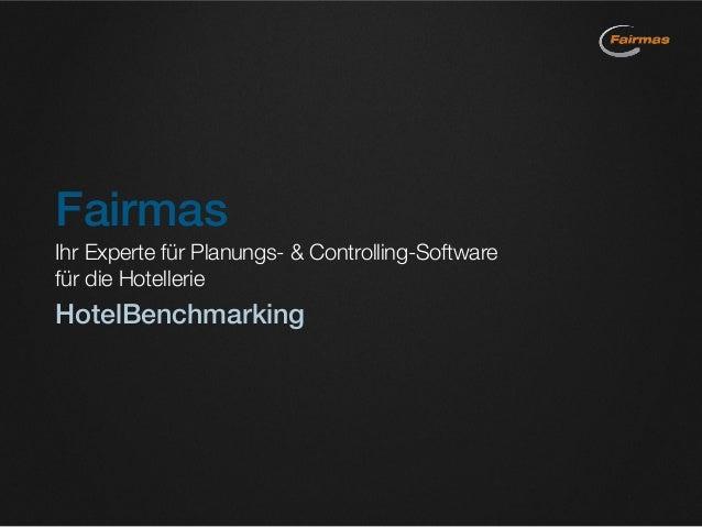 Fairmas Ihr Experte für Planungs- & Controlling-Software für die Hotellerie HotelBenchmarking