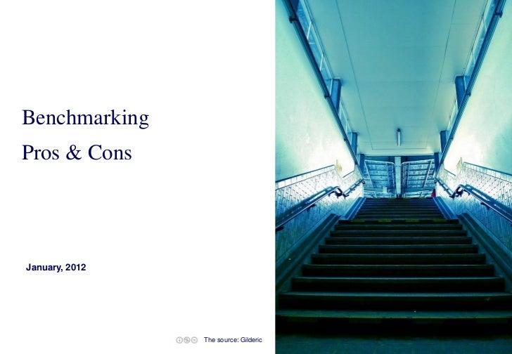 BenchmarkingPros & ConsJanuary, 2012                The source: Gilderic