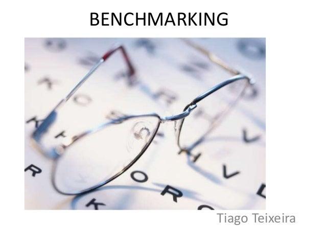 Tiago Teixeira BENCHMARKING
