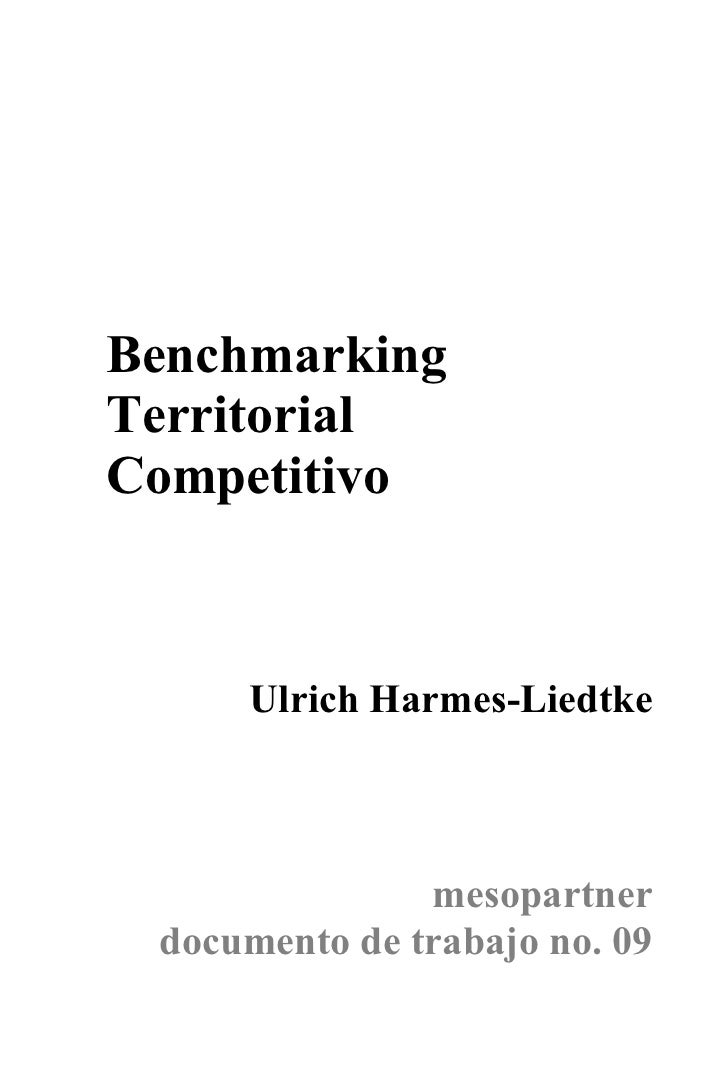 BenchmarkingTerritorialCompetitivo     Ulrich Harmes-Liedtke               mesopartner documento de trabajo no. 09