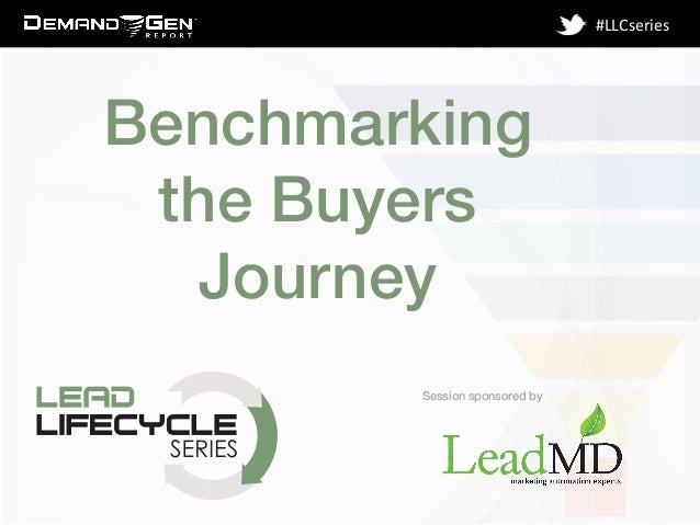 Session sponsored by! #LLCseries   Benchmarking the Buyers Journey! !
