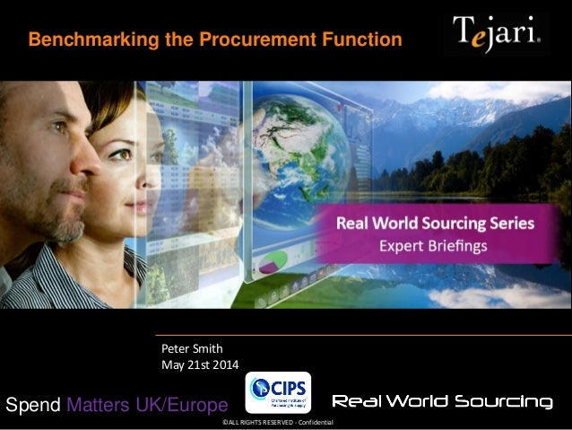 ©ALL RIGHTS RESERVED - Confidential Spend Matters UK/Europe Benchmarking the Procurement Function Peter Smith May 21st 2014