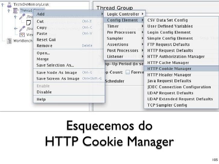 Esquecemos do HTTP Cookie Manager                       105