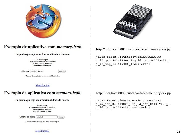 http://localhost:8080/buscador/faces/memoryleak.jsp  javax.faces.ViewState=H4sIAAAAAAAAAJ j_id_jsp_841419806_1=j_id_jsp_84...