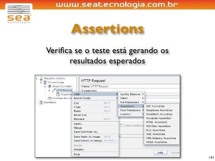 Assertions Verifica se o teste está gerando os       resultados esperados                                          141