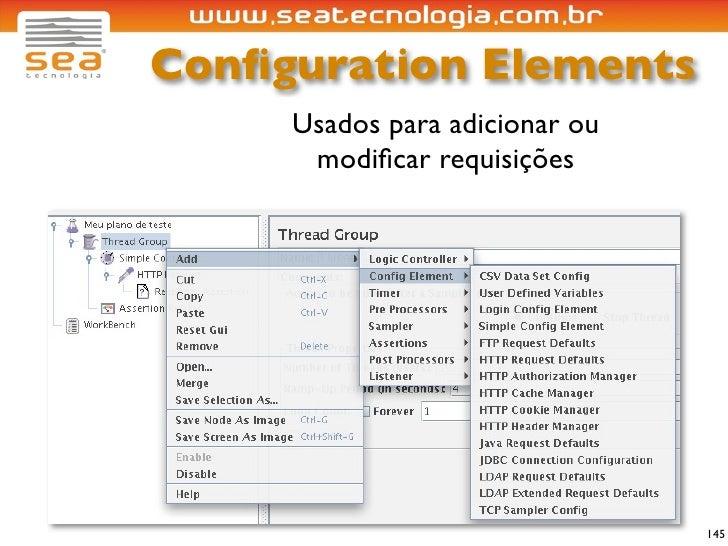 Configuration Elements      Usados para adicionar ou       modificar requisições                                     145