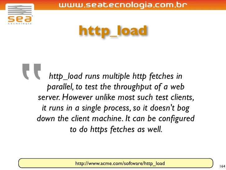 """http_load     """"     http_load runs multiple http fetches in    parallel, to test the throughput of a web server. However u..."""