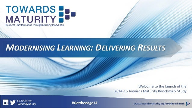 Business Transformation Through Learning InnovationMODERNISINGLEARNING: DELIVERINGRESULTS  Welcome to the launch of the  2...