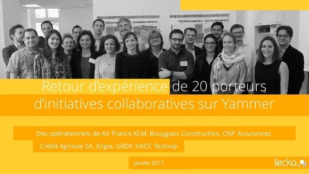 Des opérationnels de Air France KLM, Bouygues Construction, CNP Assurances, Crédit Agricole SA, Engie, GRDF, SNCF, Technip...