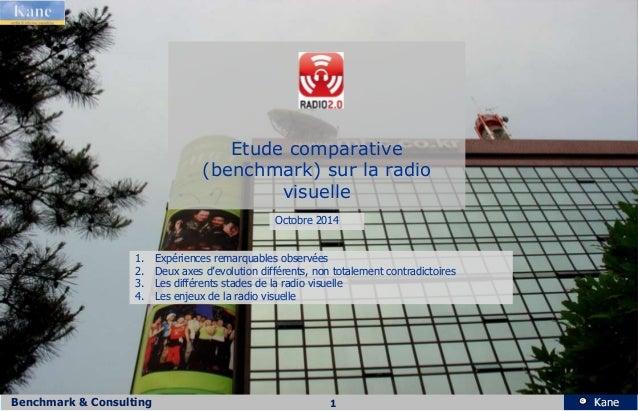 Etude comparative  (benchmark) sur la radio  visuelle  Octobre 2014  1. Expériences remarquables observées  2. Deux axes d...