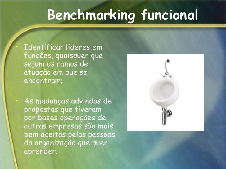 Benchmarking funcional <ul><li>Identificar líderes em funções, quaisquer que sejam os ramos de atuação em que se encontram...