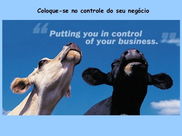Coloque-se no controle do seu negócio