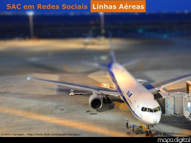 SAC em Redes Sociais Linhas Aéreas     Crédito: Kanegen - http://www.flickr.com/people/kanegen/