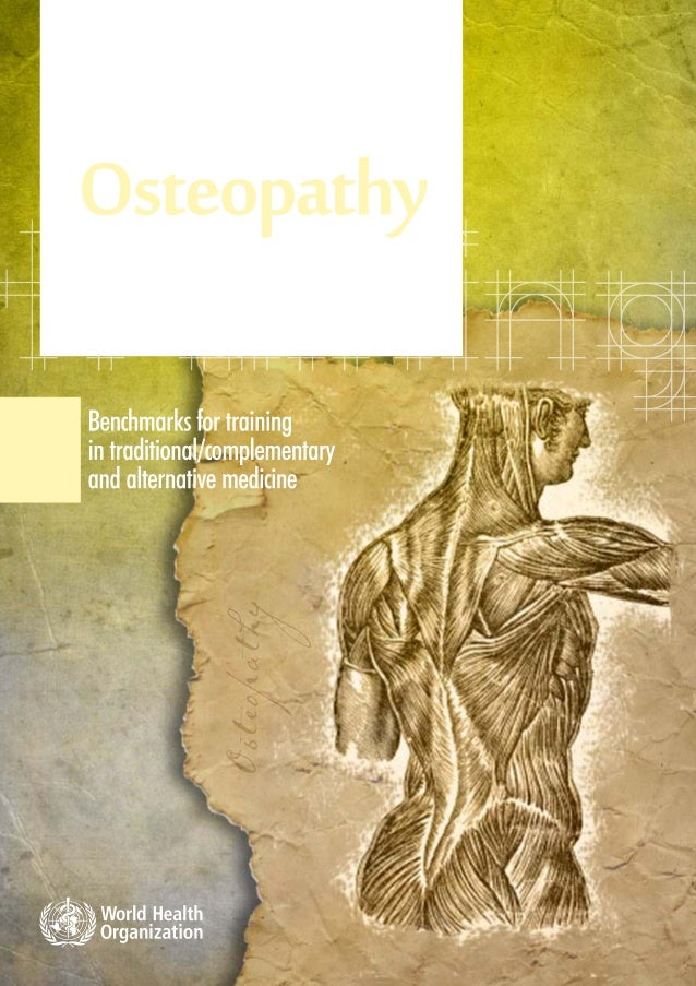 Benchmarks for training in traditional / complementary and alternative medicine  Benchmarks for Training in Osteopathy